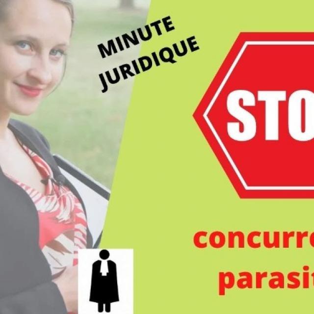 PARASITISME ET CONCURENCE DELOYALE: Que faire contre des concurrents parasites ?
